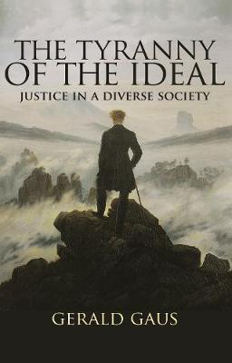 The Tyranny of the Ideal: Justice in a Diverse Society (Paperback)