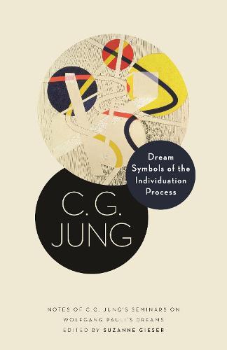 Dream Symbols of the Individuation Process: Notes of C. G. Jung's Seminars on Wolfgang Pauli's Dreams - Philemon Foundation Series 15 (Hardback)