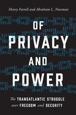 Of Privacy and Power: The Transatlantic Struggle over Freedom and Security (Hardback)