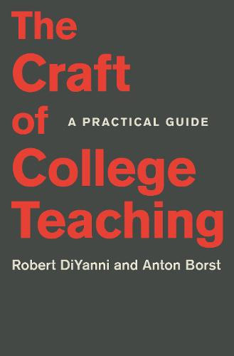 The Craft of College Teaching: A Practical Guide (Paperback)