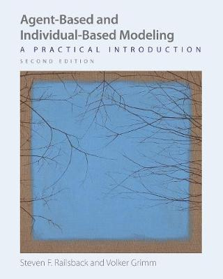 Agent-Based and Individual-Based Modeling: A Practical Introduction, Second Edition (Paperback)