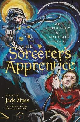 The Sorcerer's Apprentice: An Anthology of Magical Tales (Paperback)