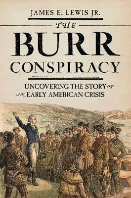 The Burr Conspiracy: Uncovering the Story of an Early American Crisis (Paperback)