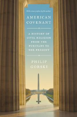 American Covenant: A History of Civil Religion from the Puritans to the Present (Paperback)
