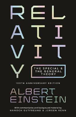 Relativity: The Special and the General Theory - 100th Anniversary Edition (Paperback)