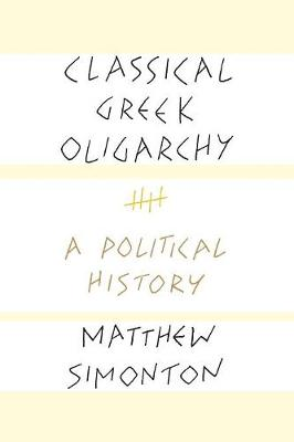 Classical Greek Oligarchy: A Political History (Paperback)