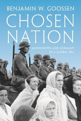 Chosen Nation: Mennonites and Germany in a Global Era (Paperback)
