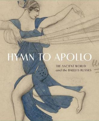 Hymn to Apollo: The Ancient World and the Ballets Russes (Paperback)