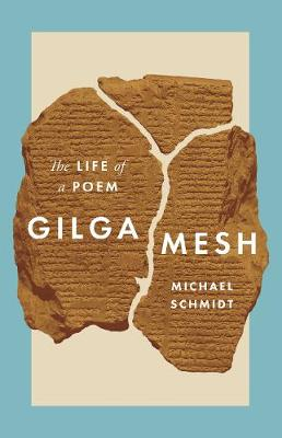Gilgamesh: The Life of a Poem (Hardback)