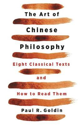The Art of Chinese Philosophy: Eight Classical Texts and How to Read Them (Hardback)