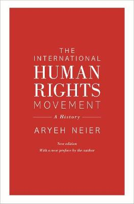 The International Human Rights Movement: A History - Human Rights and Crimes against Humanity (Paperback)