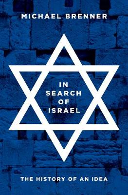 In Search of Israel: The History of an Idea (Paperback)