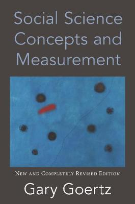 Social Science Concepts and Measurement: New and Completely Revised Edition (Hardback)