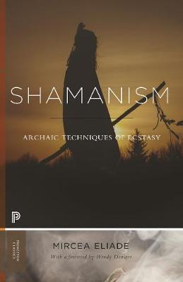 Shamanism: Archaic Techniques of Ecstasy - Princeton Classics (Paperback)
