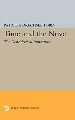 Time and the Novel: The Genealogical Imperative - Princeton Legacy Library (Paperback)