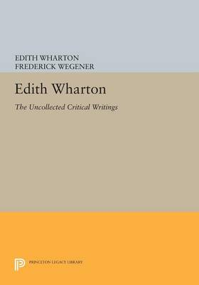Edith Wharton: The Uncollected Critical Writings - Princeton Legacy Library (Paperback)