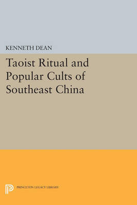 Taoist Ritual and Popular Cults of Southeast China - Princeton Legacy Library 256 (Paperback)