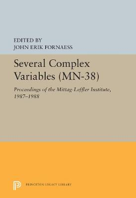 Several Complex Variables (MN-38), Volume 38: Proceedings of the Mittag-Leffler Institute, 1987-1988. (MN-38) - Mathematical Notes (Paperback)