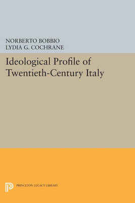 Ideological Profile of Twentieth-Century Italy - Princeton Legacy Library 317 (Paperback)