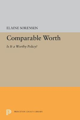 Comparable Worth: Is It a Worthy Policy? (Paperback)