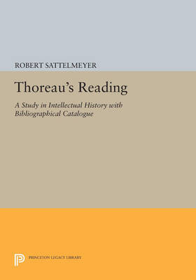 Thoreau's Reading: A Study in Intellectual History with Bibliographical Catalogue - Princeton Legacy Library 3623 (Paperback)