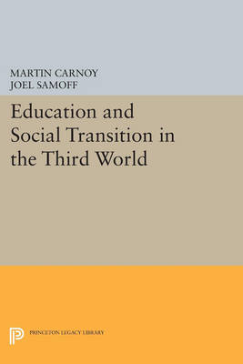 Education and Social Transition in the Third World - Princeton Legacy Library 1044 (Paperback)