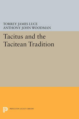 Tacitus and the Tacitean Tradition - Princeton Legacy Library 252 (Paperback)