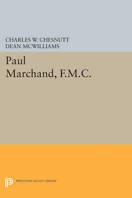Paul Marchand, F.M.C. - Princeton Legacy Library 71 (Paperback)