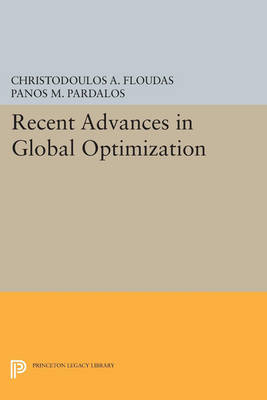 Recent Advances in Global Optimization - Princeton Legacy Library 176 (Paperback)