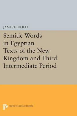 Semitic Words in Egyptian Texts of the New Kingdom and Third Intermediate Period - Princeton Legacy Library (Paperback)