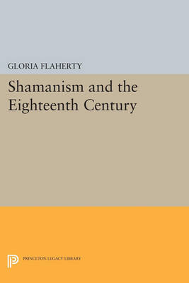Shamanism and the Eighteenth Century - Princeton Legacy Library 190 (Paperback)