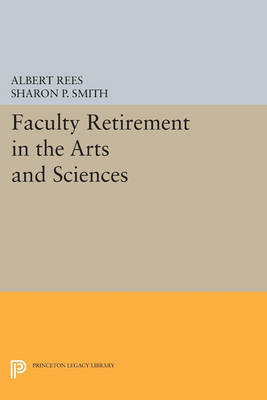 Faculty Retirement in the Arts and Sciences - Princeton Legacy Library 4531 (Paperback)