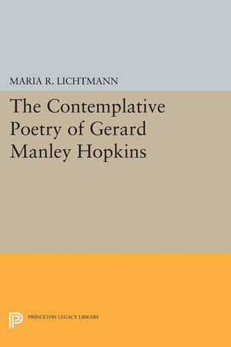 The Contemplative Poetry of Gerard Manley Hopkins - Princeton Legacy Library 3599 (Paperback)