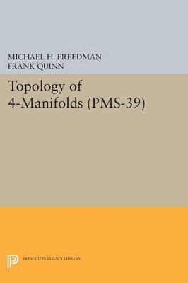 Topology of 4-Manifolds (PMS-39), Volume 39 - Princeton Mathematical Series (Paperback)