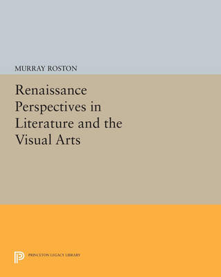 Renaissance Perspectives in Literature and the Visual Arts - Princeton Legacy Library (Paperback)