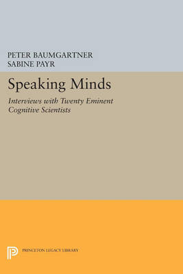 Cover Speaking Minds: Interviews with Twenty Eminent Cognitive Scientists - Princeton Legacy Library 292