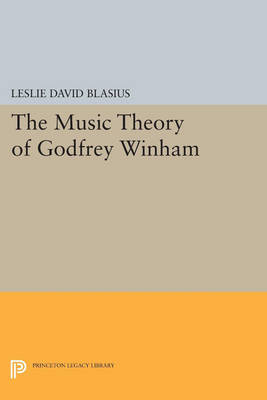 The Music Theory of Godfrey Winham - Princeton Legacy Library 379 (Paperback)