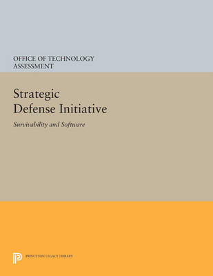 Strategic Defense Initiative: Survivability and Software - Princeton Legacy Library 813 (Paperback)
