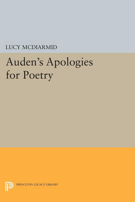 Auden's Apologies for Poetry - Princeton Legacy Library 3478 (Paperback)