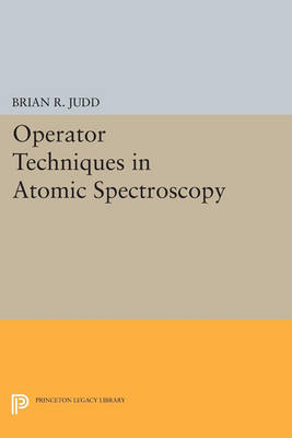Operator Techniques in Atomic Spectroscopy - Princeton Landmarks in Mathematics and Physics (Paperback)