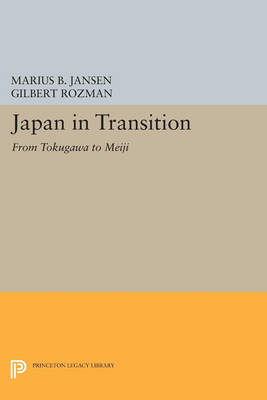 Japan in Transition: From Tokugawa to Meiji - Princeton Legacy Library 4694 (Paperback)
