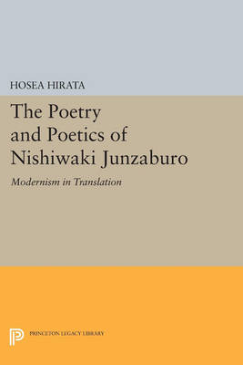 The Poetry and Poetics of Nishiwaki Junzaburo: Modernism in Translation - Studies of the East Asian Institute (Paperback)