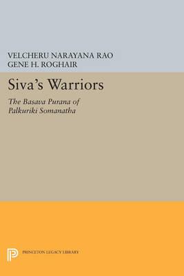 Siva's Warriors: The Basava Purana of Palkuriki Somanatha - Princeton Legacy Library 1065 (Paperback)