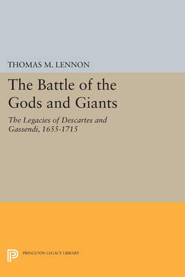 The Battle of the Gods and Giants: The Legacies of Descartes and Gassendi, 1655-1715 - Studies in Intellectual History and the History of Philosophy (Paperback)