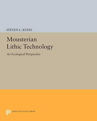 Mousterian Lithic Technology: An Ecological Perspective - Princeton Legacy Library (Paperback)