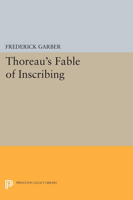 Thoreau's Fable of Inscribing - Princeton Legacy Library 3372 (Paperback)