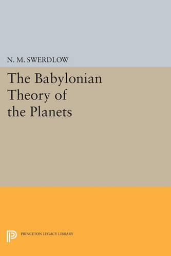 The Babylonian Theory of the Planets - Princeton Legacy Library 399 (Paperback)