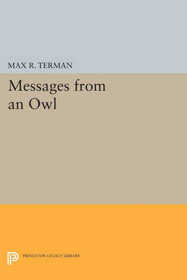Messages from an Owl - Princeton Legacy Library 326 (Paperback)