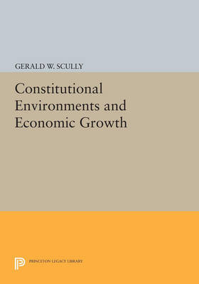 Constitutional Environments and Economic Growth - Princeton Legacy Library 4490 (Paperback)