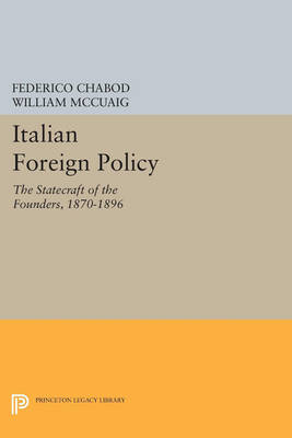 Italian Foreign Policy: The Statecraft of the Founders, 1870-1896 - Agnelli (Paperback)